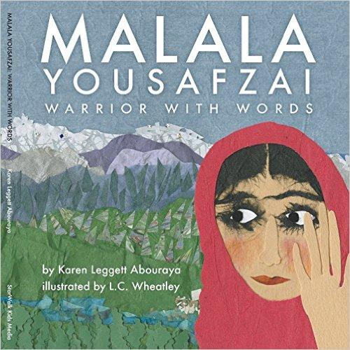 Malala Yousafzai: Warrior with Words by Karen Leggett Abouraya